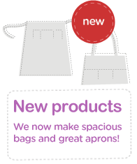 New products. We now make spacious bags and great aprons!